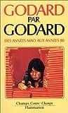 GODARD PAR GODARD. Des années Mao aux années 80 (1968 à 1974)
