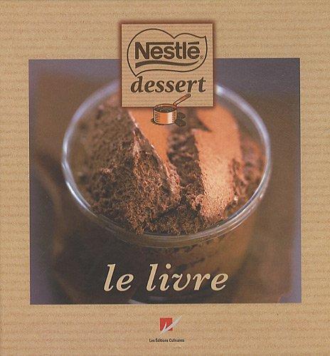 Nestlé desserts : Le livre par Hélène Picaud, Emmanuel Jirou-Najou, Collectif