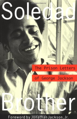 [(Soledad Brother: The Prison Letters of George Jackson)] [by: George Jackson]
