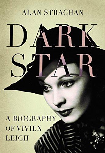 Dark Star: The Untold Story of Vivien Leigh por Alan Strachan