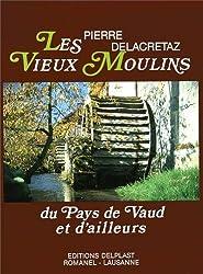 Les Vieux Moulins du Pays de Vaud et d'Ailleurs