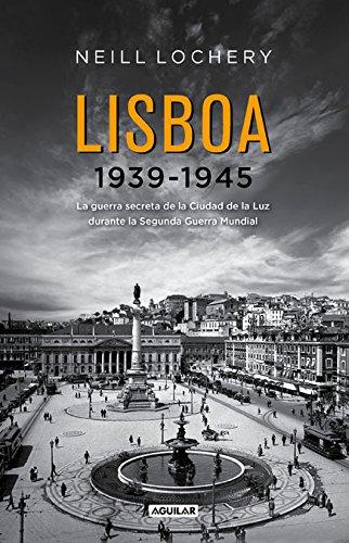 Lisboa, 1939-1945 : conoce la verdad del papel de Portugal durante la Segunda Guerra Mundial