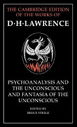 'Psychoanalysis and the Unconscious' and 'Fantasia of the Unconscious' (The Cambridge Edition of the Works of D. H. Lawrence) by D. H. Lawrence (2004-07-29)