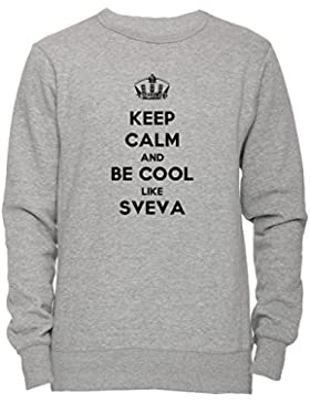 Keep Calm And Be Cool Like Sveva Unisex Uomo Donna Felpa Maglione Pullover Grigio Tutti Dimensioni Men's Women's...