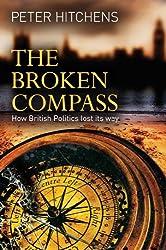 The Broken Compass: How British Politics lost its way