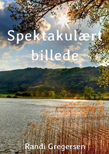 Spektakulært billede (Danish Edition) por Randi Gregersen