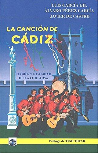 La canción de Cádiz: Teoría y realidad de la comparsa por Luis García Gil
