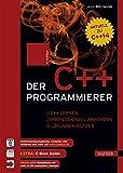 Der C++-Programmierer: C++ lernen - professionell anwenden - Lösungen nutzen - Ulrich Breymann