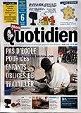 Telecharger Livres MON QUOTIDIEN No 3402 du 06 02 2008 IL Y A 10 ANS LE PREFET CLAUDE ERIGNAC LE REPRESENTANT DU GOUVERNEMENT EN CORSE ETAIT ASSASSINE PAS D ECOLE POUR CES ENFANTS OBLIGES DE TRAVAILLER LES ALMENTS TROP GRAS ET TROP SUCRES SERONT SANS DOUTE INTERDITS DE PUB CETT MUSARAIGNE ELEPHANT ETAIT JUSQU A ALORS INCONNUE (PDF,EPUB,MOBI) gratuits en Francaise