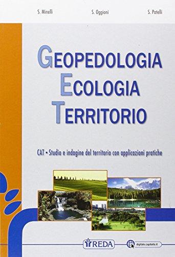 Geopedologia ecologia territorio. Per le Scuole superiori. Con e-book. Con espansione online