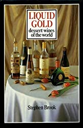 Liquid Gold: Dessert Wines of the World by Stephen Brook (1987-07-20)