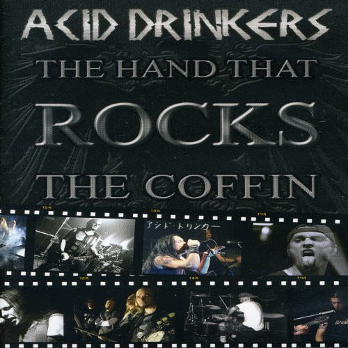 Acid Drinkers - The Hand That Rocks The Coffin [UK Import]