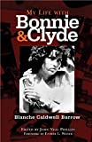 My Life with Bonnie and Clyde by Blanche Caldwell Barrow (2005-08-01)