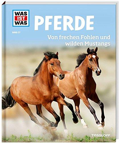 WAS IST WAS Band 27 Pferde. Von frechen Fohlen und wilden Mustangs (WAS IST WAS Sachbuch, Band 27)