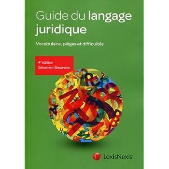 Guide du langage juridique : Vocabulaire, pièges et difficultés