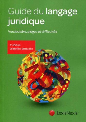 Guide du langage juridique : Vocabulaire, pièges et difficultés par Sébastien Bissardon