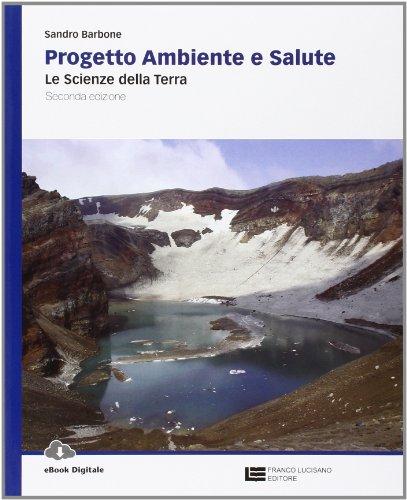 Progetto ambiente e salute. Per le Scuole superiori. Con e-book. Con espansione online