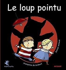 """Afficher """"Le loup pointu"""""""