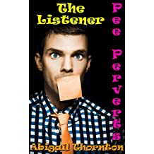 Pee Perverts: The Listener