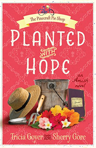 Planted With Hope The Pinecraft Pie Shop Series Book 1
