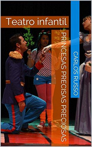 Princesas precisas preciosas: Teatro infantil (Teatro infantil de Carlos Russo nº 1)