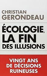 Écologie, la fin des illusions : Vingt ans de décisions ruineuses