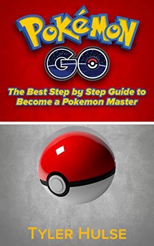 Pokemon Go: La mejor guía paso a paso para convertirse en un maestro Pokemon (consejos, trucos, tutorial, estrategias, secretos, consejos) (Android, iOS, consejos, estrategia) por tyler hulse