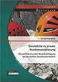 Gesetzliche vs. Private Krankenversicherung: Pro und Contra unter Berücksichtigung des deutschen Sozialstaatsmodells