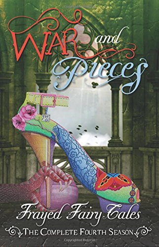 war-and-pieces-the-complete-fourth-season-volume-4-frayed-fairy-tales