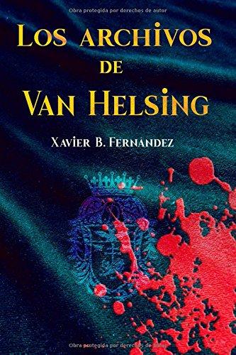 Los archivos de Van Helsing por Xavier B. Fernández