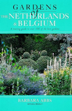 Gardens of Netherlands and Belgium (Gardens of Europe) by Barbara Abbs (1999-03-18)
