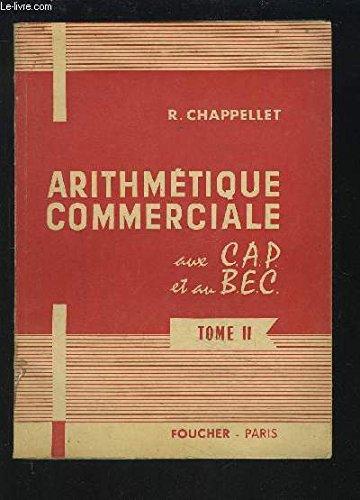 ARITHMETIQUE COMMERCIALE AUX C.A.P. ET AU B.E.C. -...