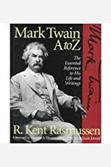 Mark Twain A to Z: The Essential Reference to His Life and Writings (Literary A to Z) by R. Kent Rasmussen (1995-07-23) Hardcover
