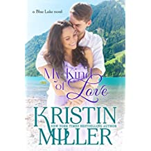 My Kind of Love (Blue Lake Series, Book 3)