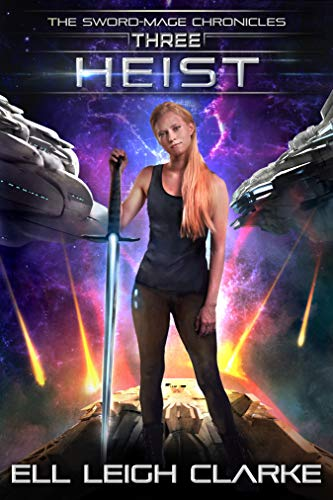 Heist (The Sword-Mage Chronicles Book 3) (English Edition)