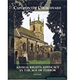 Capers in the Churchyard: Animal Rights Advocacy in the Age of Terror (Paperback) - Common