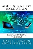 Agile Strategy Execution: Revolutionizing the How!