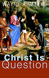 Christ Is the Question