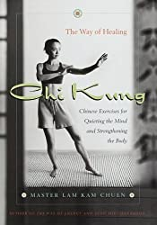 Chi Kung : The Way Of Healing
