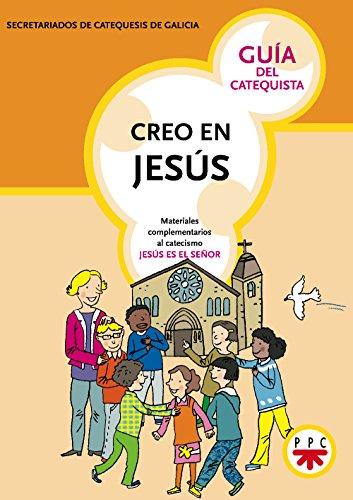 Creo en Jesús. Guía del catequista
