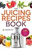 Best Juicing Books - Juicing Recipes Book: 150 Healthy Juicer Recipes to Review