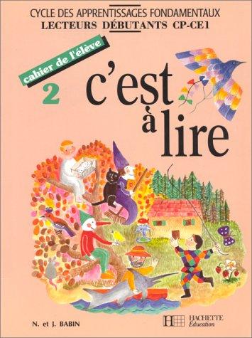 C'est à lire, cahier de l'élève, tome 2. Cycles des apprentissages fondamentaux, lecteurs débutants CP-CE1