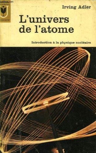 L' univers de l' atome. introduction a la physique nucléaire
