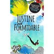 Justine est formidable: Coloriages positifs avec votre prénom