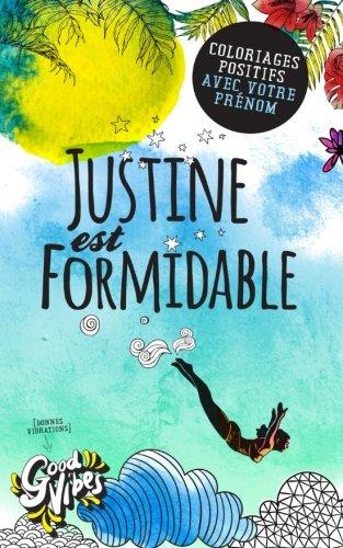 Justine est formidable: Coloriages positifs avec votre prénom par Procrastineur