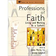Professions of Faith: Living and Working as a Catholic (Come & See (Sheed & Ward)) (The Come & See Series)