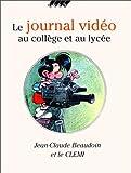JOURNAL VIDEO AU COLLEGE & AU LYCEE...