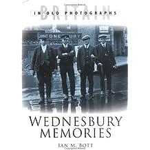 Wednesbury Memories (In Old Photographs)