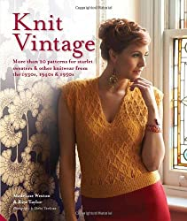 Knit Vintage: More than 20 patterns for starlet sweaters & other knitwear from the 1930s, 1940s & 1950s