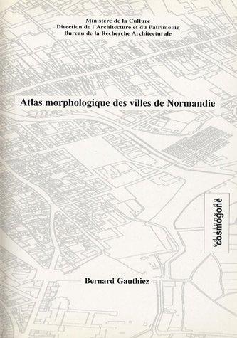 Atlas morphologique des villes de Normandie